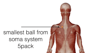 Small ball from soma system 5 pack on upper back